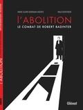 Marie Gloris Bardiaux-Vaïente et Malo Kerfriden - L'abolition - Le combat de Robert Badinter.