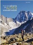 Pierre Millon - Face aux géants des Alpes - Les plus belles randonnées.