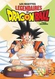 Thibaud Villanova - Les recettes légendaires de Dragon Ball.