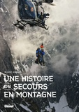 Blaise Agresti - Une histoire du secours en montagne.
