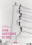 Gilles Chappaz et Guillaume Desmurs - Une histoire du ski.