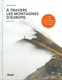 Johan Lolos - A travers les montagnes d'Europe - Road Trip.