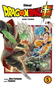 Akira Toriyama et  Toyotaro - Dragon Ball Super Tome 5 : Adieu Trunks.