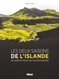 Arnaud Guérin - Les deux saisons de l'Islande - Du soleil de minuit aux aurores boréales.