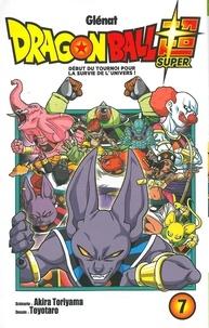 Akira Toriyama et  Toyotaro - Dragon Ball Super Tome 7 : Début du tournoi pour la survie de l'univers !.