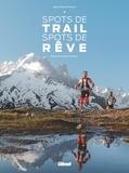 Marie-Hélène Paturel - Spots de trail, spots de rêve.