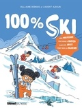 Desmurs Guillaume et Audouin Laurent - 100% ski - Tout sur la glisse !.