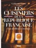 Guillaume Gomez et Roselyne Bachelot - Les cuisiniers de la République française - Les meilleures recettes.