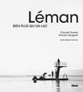 Claude Dussez et Vincent Guignet - Léman - Bien plus qu'un lac.