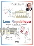 François Hollande et Laure Monloubou - Leur République expliquée aux jeunes et aux moins jeunes.