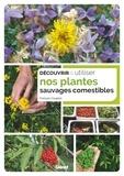 François Couplan - Découvrir & utiliser nos plantes sauvages comestibles.