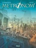 Corbeyran - Metronom' L'intégrale : Avec un cahier graphique inédit.