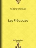 Fiodor Dostoïevski et Ely Halpérine-Kaminsky - Les Précoces.
