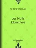 Fiodor Dostoïevski et Ely Halpérine-Kaminsky - Les Nuits blanches.