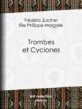 Bérard et Élie Philippe Margollé - Trombes et Cyclones.