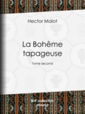 Hector Malot - La Bohême tapageuse - Tome second.