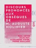 Paul Meyer et Jules Roy - Discours prononcés aux obsèques de M. Auguste Molinier - Professeur à l'École des chartes - Le 21 mai 1904.