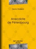 Denis Diderot - Anecdote de Pétersbourg.