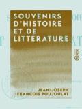 Jean-Joseph-François Poujoulat - Souvenirs d'histoire et de littérature.
