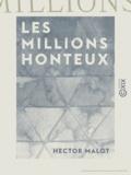 Hector Malot - Les Millions honteux.