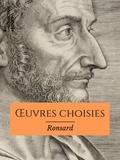 Pierre de Ronsard - Œuvres choisies.