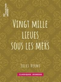 Jules Verne et Alphonse de Neuville - Vingt mille lieues sous les mers.