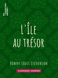 Robert Louis Stevenson et Philippe Daryl - L'Île au trésor.