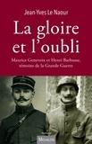 Jean-Yves Le Naour - La gloire et l'oubli - Maurice Genevoix et Henri Barbusse, témoins de la Grande Guerre.