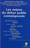 Hugues Jallon et  Collectif - Les enjeux du débat public contemporain.
