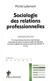 Michel Lallement - Sociologie des relations professionnelles.