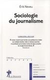 Erik Neveu - Sociologie du journalisme.
