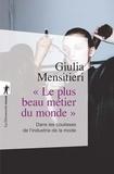 """Giulia Mensitieri - """"Le plus beau métier du monde"""" - Dans les coulisses de l'industrie de la mode."""