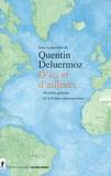 Quentin Deluermoz - D'ici et d'ailleurs - Histoires globales de la France contemporaine (XVIIIe-XXe siècle).