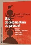 Joseph Confavreux - Une décolonisation au présent - Kanaky-Nouvelle-Calédonie : notre passé, notre avenir.