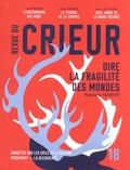 Joseph Confavreux et Rémy Toulouse - Revue du crieur N° 18 : Dire la fragilité des mondes.