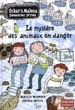 Le mystère des animaux en danger / Martin Widmark | Widmark, Martin