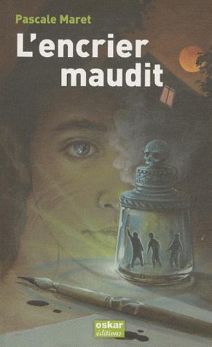 L' encrier maudit / Pascale Maret   Maret, Pascale (1957-....). Auteur