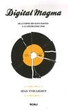 Jean-Yves Leloup - Digital Magma - De l'utopie des rave parties à la génération iPod.
