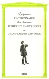Jean-François Capitaine - Le fameux dictionnaire des chansons d'hier et d'autrefois.