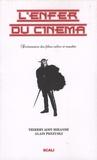 Thierry Acot-Mirande et Alain Pozzuoli - L'enfer du cinéma - Tome 1, Dictionnaire des films cultes et maudits.