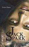Victor Dixen - Le cas Jack Spark Tome 1 : Eté mutant.