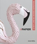Jessica Baldry - #Papier - Le petit livre des grandes inspirations.