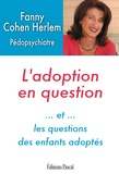 Fanny Cohen Herlem - L'adoption en question et les questions des enfants adoptés.