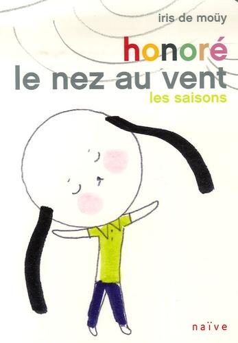 Honoré le nez au vent : les saisons / Iris de Moüy | Moüy, Iris de (1975-....). Auteur