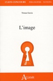 L'image / Tristan Garcia | Garcia, Tristan (1981-....)