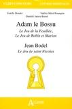 Estelle Doudet et Valérie Méot-Bourquin - Adam le Bossu, Le Jeu de la Feuillée, Le Jeu de Robin et Marion ; Jean Bodel, Le Jeu de saint Nicolas.