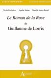 Cécile Rochelois et Agathe Sultan - Le Roman de la Rose de Guillaume de Lorris.