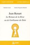 Mathilde Grodet et Nathalie Bragantini-Maillard - Jean Renart - Le Roman de la Rose ou de Guillaume de Dole.