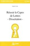 Sophie Lefay - Réussir le Capes de Lettres - Dissertation.