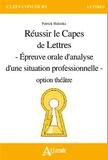Patrick Haluska - Réussir le Capes de lettres - Epreuves orale d'analyse d'une situation professionelle option théâtre.
